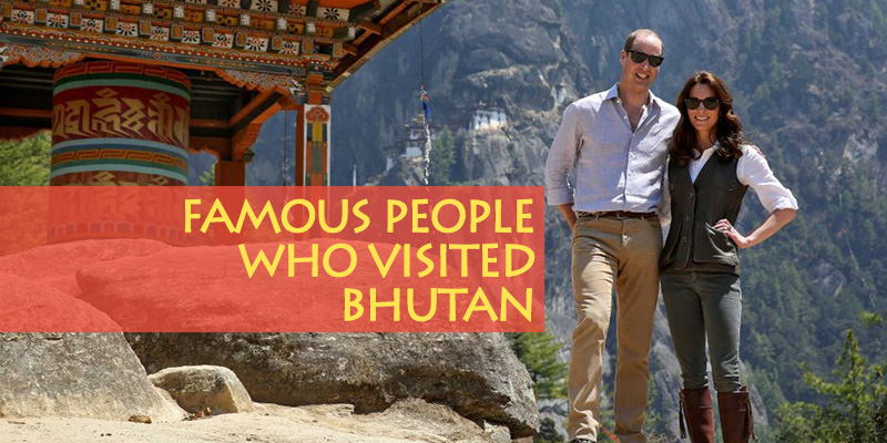 Celebrities and famous people who visited Bhutan